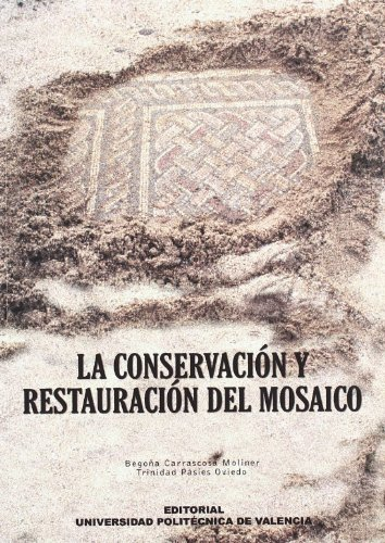 9788497056731: La conservación y restauración del mosaico (Fuera de colección)