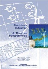 9788497057240: Electrónica Industrial: Un Curso En Transparencias (Académica)