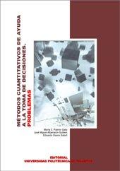 9788497057455: Métodos Cuantitativos de Ayuda a La Toma de Decisiones. Problemas (Académica)