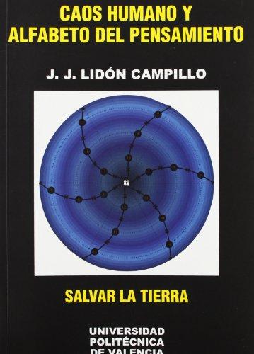 CAOS HUMANO Y ALFABETO DEL PENSAMIENTO.: LIDÓN CAMPILLO, JOSÉ