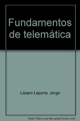 FUNDAMENTOS DE TELEMÁTICA.: LÁZARO LAPORTA, JORGE;MIRALLES
