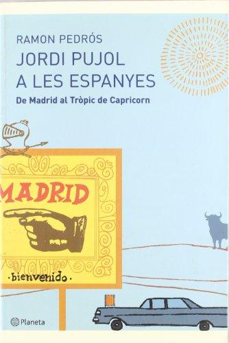 9788497081146: Jordi Pujol a Les Espanyes: de Madrid Al Tropic de Capricorn (Ramon Llull)
