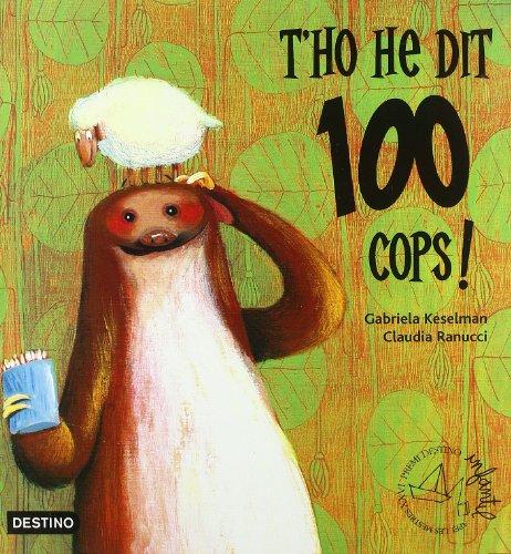 9788497089999: T'ho he dit 100 cops! (Destino. premi Apel·les Mestres)