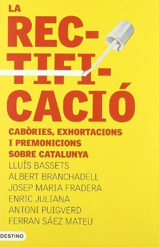 9788497100939: La Rectificacio: Cabories, Exhortacions I Premonicions Sobre Catalunya