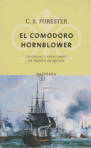 9788497111423: Comodoro hornblower, el - un oficial aventurero en tiempos de nelson (Quinteto Bolsillo)