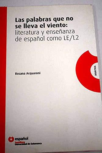 9788497130462: Las palabras que no se lleva el viento, literatura y enseñanza de español como lengua extranjera 2