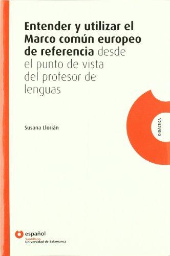 9788497130479: Didactica: Entender Y Utilizar El Marco Comun Europeo De Referencia (Spanish Edition)
