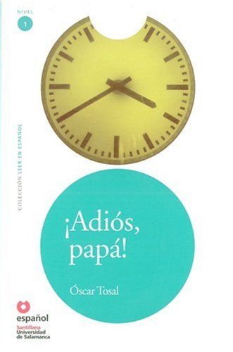Adios, papa!/ Googbye, Father! (Leer en Espanol Level 1) (Spanish Edition): Oscar Tosal