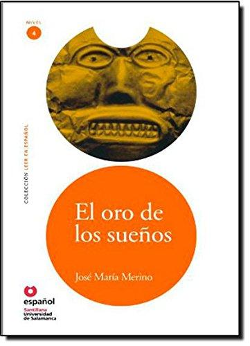 9788497130844: El oro de los sueños, Nivel 4 (Leer En Español) (Spanish Edition)