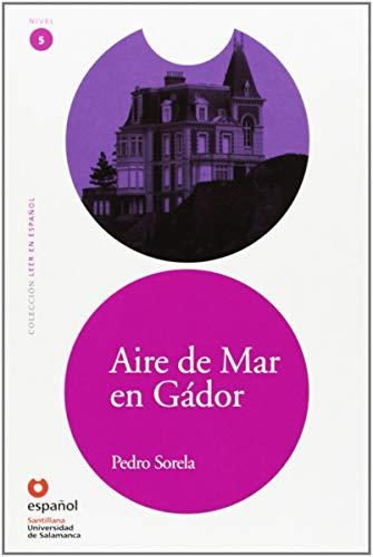 9788497130899: Aire de mar en Gador/ Sea Breezes in Gador (Leer En Espanol Level 5) (Spanish Edition)