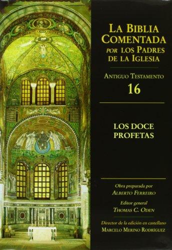 9788497151115: Los doce profetas (La Biblia Comentada por los Padres de la Iglesia)