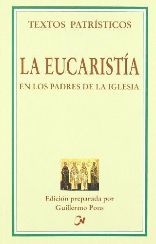 9788497152006: La eucaristia en los padres de la iglesia