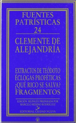 9788497152174: Extractos de Teodoto.Eclogas profeticas.¿Que rico se salva?Fragmentos