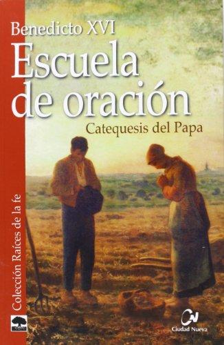 9788497152518: Escuela de oración: catequesis del Papa