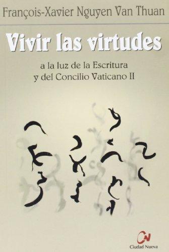 9788497152655: Vivir las virtudes: a la luz de la Escritura y del Concilio Vaticano II