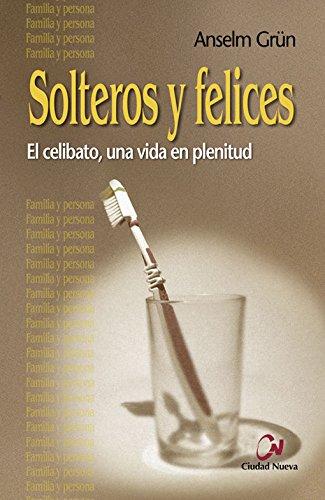 9788497152778: Solteros Y Felices. El Celibato, Una Vida En Plenitud (Familia y persona)