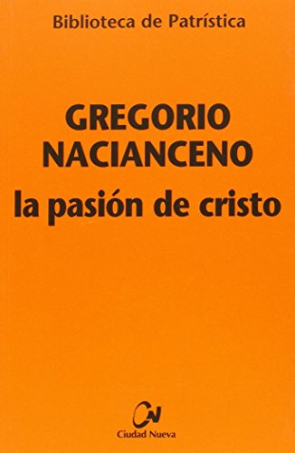 9788497152907: Pasion De Cristo, La (Cn): 4 (Biblioteca de Patrística)