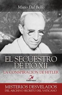9788497153164: SECUESTRO DE PIO XII:LA CONSPIRACION DE HITLER