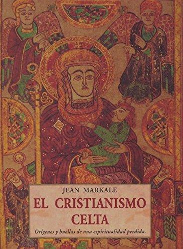 9788497160094: El cristianismo celta : orígenes y huellas de una espiritualidad perdida