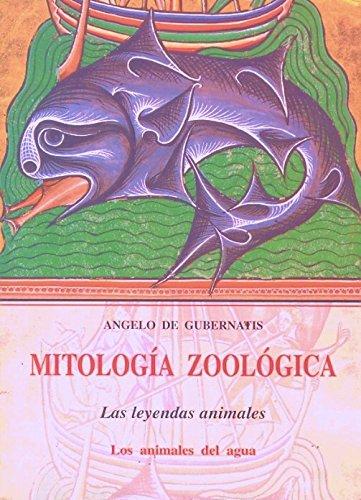 MITOLOGIA ZOOLOGICA (vol. 3): Los animales del agua.: DE GUBERNATIS,A