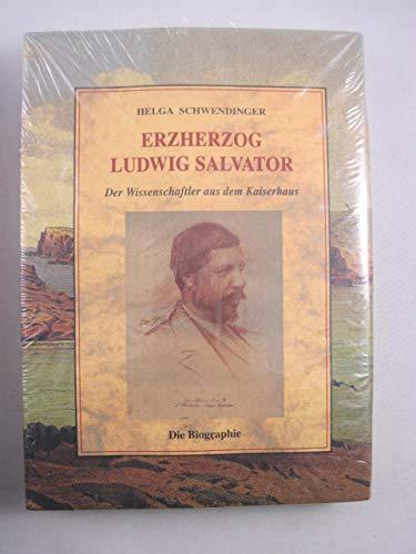 9788497160827: Erzherzog ludwig salvator : der wissenschaftler aus dem kaiserhaus : die biographie