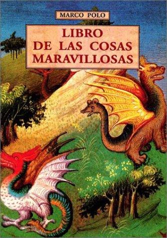 Libro de Las Cosas Maravillosas (Spanish Edition) (8497161602) by Polo, Marco