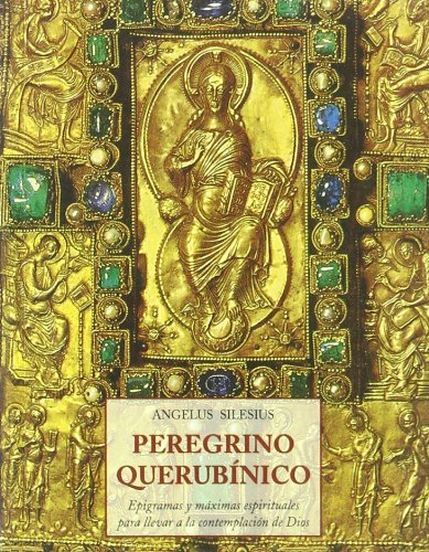 9788497162029: Peregrino querubínico : epigramas y máximas espirituales para llevar a la contemplación de Dios