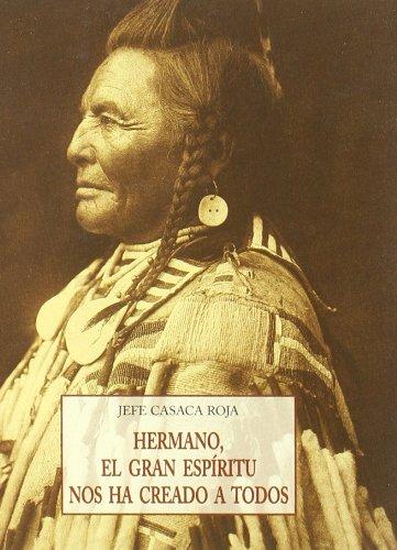 9788497162517: Hermano, el gran espíritu nos ha creado a todos : palabras memorables de los indios sobre su religión y sobre el encuentro con el hombre blanco