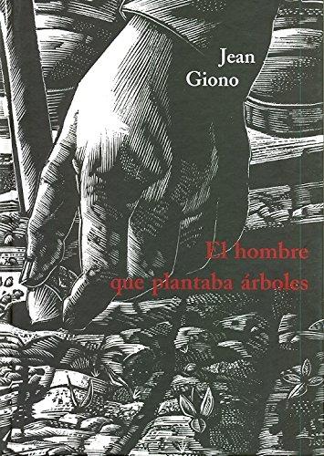 EL HOMBRE QUE PLANTABA ARBOLES. - GIONO, Jean.