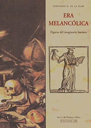 9788497164146: Era melancólica. Figuras del imaginario barroco (Medio Maravedí)