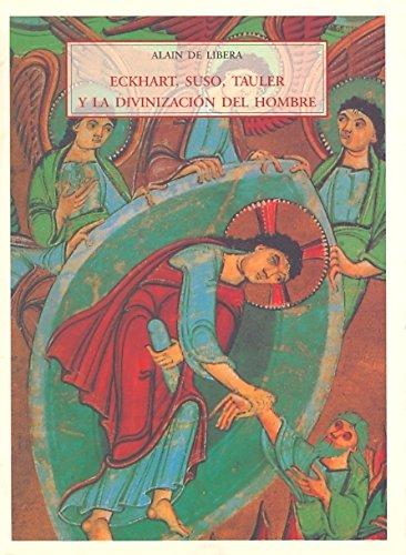9788497164207: Eckhart, suso, tauler y la divinizacino del hombre