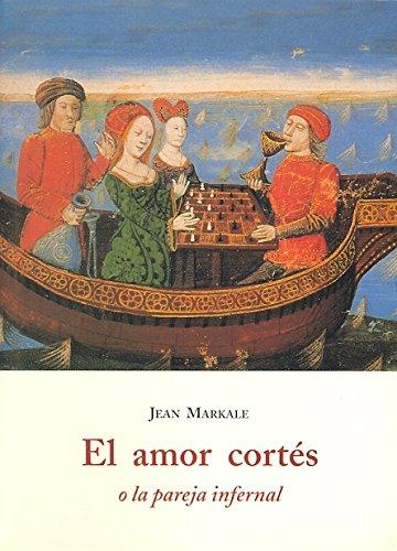 9788497164733: Amor Cortés o la pareja infernal, el