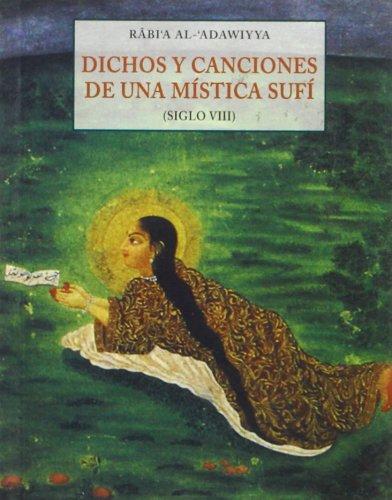 9788497164979: Dichos Y Canciones De Una Mística Sufí