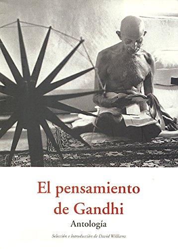 El pensamiento de Gandhi. Antologia: David Williams