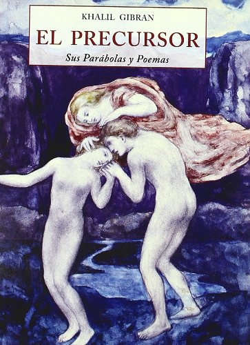 EL PRECURSOR. Sus Parábolas y Poemas. - GIBRAN, Kahlil Gibrán (Becharre, Libano - Nueva York, 1931)