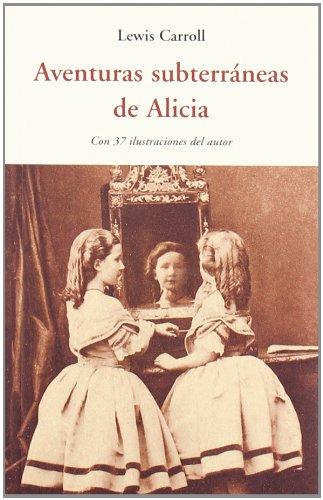 9788497167154: Aventuras subterráneas de Alicia (CENTELLAS)