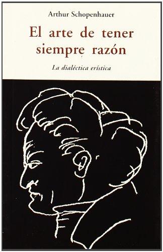 9788497167246: El Arte De Tener Siempre Razón (CENTELLAS)
