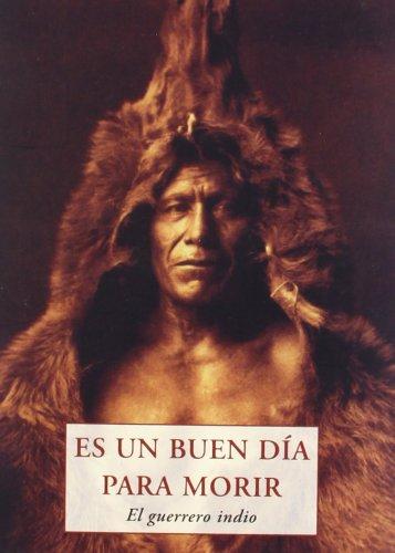 9788497167420: Es un buen dia para morir - el Guerrero indio (Peq. Libros De La Sabiduria)