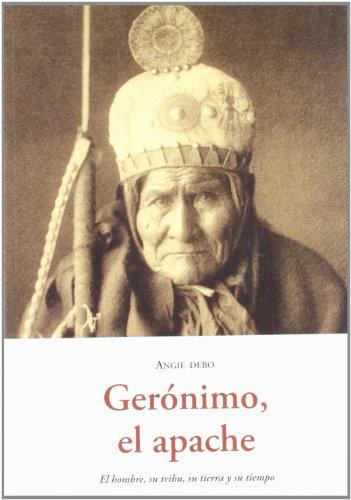 9788497167543: Geronimo, el apache - el hombre, su tribu, su tierra y su tiempo (El Barquero (olañeta))
