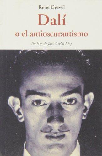 9788497168502: Dalí O El Antioscurantismo (Centellas (olañeta))