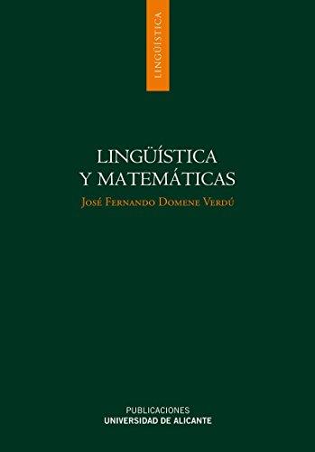 9788497170871: Lingüística y matemáticas. Axiomatización de la teoría gramatical y su aplicación a la tipología lingüística (Spanish Edition)