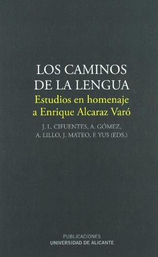 9788497171373: Los caminos de la lengua: Estudios en homenaje a Enrique Alcaraz Varó (Monografías)