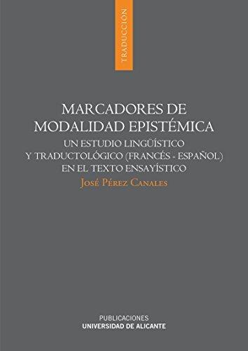 9788497171687: Marcadores de modalidad epistA©mica : un estudio lingA¼Astico y traductolA³gico (francA©s-espaA±ol) en el texto ensayAstico