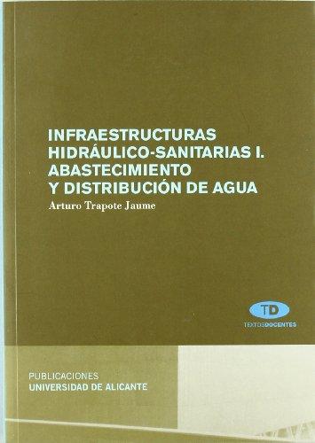 9788497171717: Infraestructuras hidráulico-sanitarias I : abastecimiento y distribución de agua (Spanish Edition)