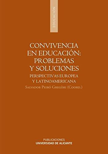 Convivencia en educación: problemas y soluciones: Perspectivas europea y latinoamericana: ...