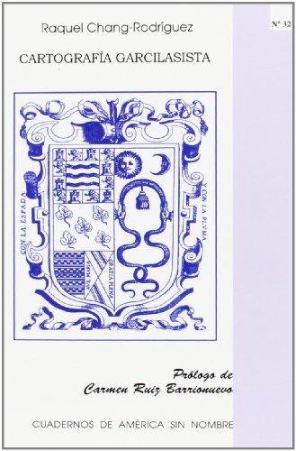 9788497172509: Cartografía Garcilasista (Cuadernos de Ámerica sin nombre)