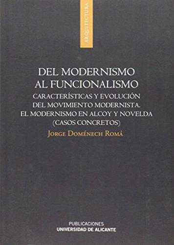 9788497172677: Del modernismo al funcionalismo: Características y evolución del movimiento modernista. El modernismo en Alcoy y Novelda (casos concretos) (Monografías)
