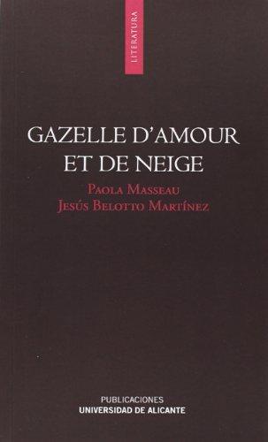 Gazelle d amour et de neige (Paperback): José Luis Ferris