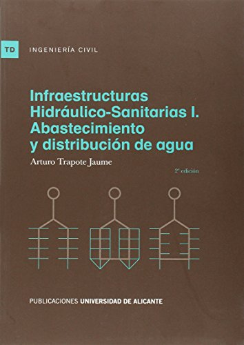 9788497172806: Infraestructuras hidráulico-sanitarias I : abastecimiento y distribución de agua