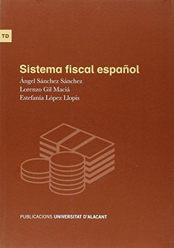 Sistema fiscal español: López Llopis, Estefanía; Gil Maciá, Lorenzo; Sánchez Sánchez, Ángel